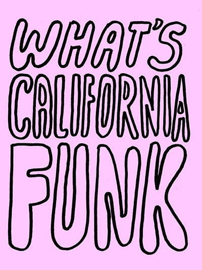 Julia Dzwonkoski and Kye Potter What's California Funk?