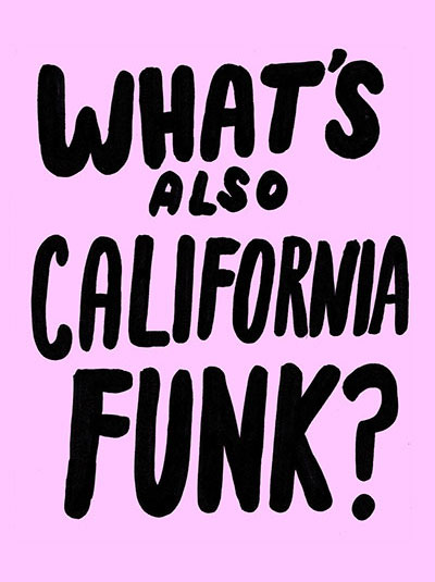 Julia Dzwonkoski and Kye Potter What's Also California Funk?
